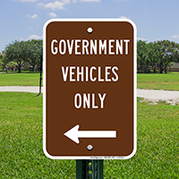 Government Vehicles Only Signs With Left Arrow
