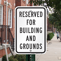 Reserved For Buildings And Grounds Parking Signs