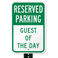 Guest Of The Day Reserved Parking Signs