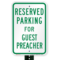 Parking Space Reserved For Guest Preacher Signs