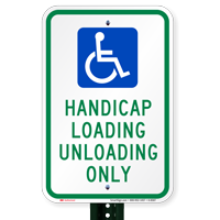 Handicap Loading Unloading Only with Handicap Symbol Signs