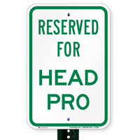 RESERVED FOR HEAD PRO Signs