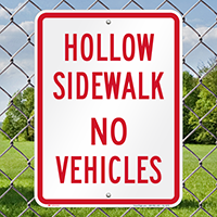 Hollow Sidewalk No Vehicles Signs