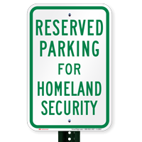 Parking Space Reserved For Homeland Security Signs