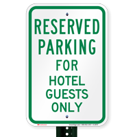 Parking Space Reserved For Hotel Guests Only Signs