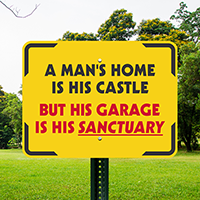 A Mans Home Is His Castle Signs