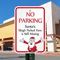 No Parking, Santas Sleigh Parked Still Missing Signs