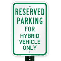 Parking Space Reserved For Hybrid Vehicle Only Signs
