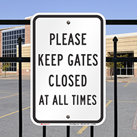Please Keep Gates Closed At All Times Signs