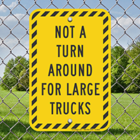 Not a Turn Around for Large Trucks Signs