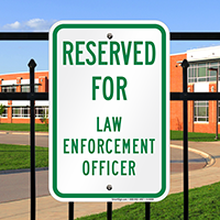 Reserved For Law Enforcement Officer Signs