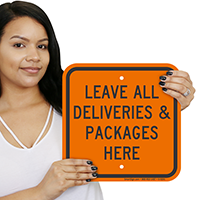 Leave All Deliveries & Packages Here Signs
