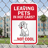 Leaving Pets In Hot Cars Not Cool Signs