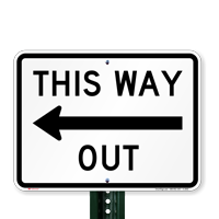 This Way Out, Left Arrow Directional Road Signs