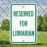 RESERVED FOR LIBRARIAN Signs