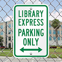 Library Express Parking Only Bidirectional Arrow Signs