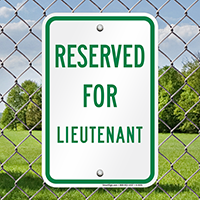 RESERVED FOR LIEUTENANT Signs