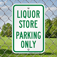 LIQUOR STORE PARKING ONLY Signs