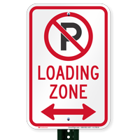 Loading Zone, No Parking Sign, Bidirectional Arrow