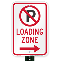 Loading Zone, No Parking Sign, Right Arrow