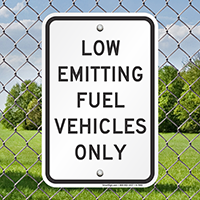 Low Emitting Fuel Vehicles Only Signs