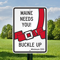 Maine Buckle Up Seat Belt Safety Signs