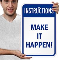 Make It Happen Instructions Signs