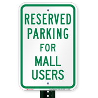 Novelty Parking Space Reserved For Mall Users Signs