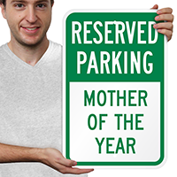 Mother Of The Year Reserved Parking Signs