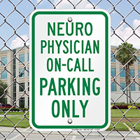 Neuro Physician On Call Parking Only Signs