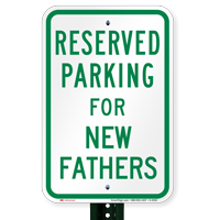 Parking Space Reserved For New Fathers Signs