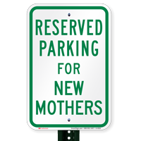 Parking Space Reserved For New Mothers Signs