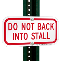 DO NOT BACK INTO STALL Signs