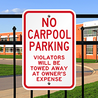 No Carpool Parking Violators Towed Away Signs