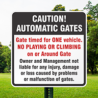 Caution Automatic Gates Not Liable Signs