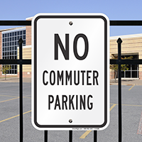 NO COMMUTER PARKING Signs