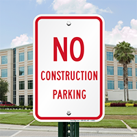 NO CONSTRUCTION PARKING Signs