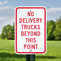 No Delivery Trucks Beyond This Point Signs