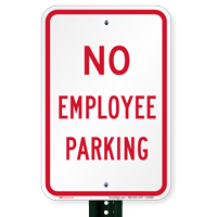 NO EMPLOYEE PARKING Signs