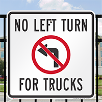 No Left Turn For Trucks Signs