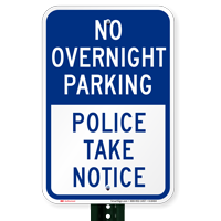 No Overnight Parking, Police Take Notice Signs