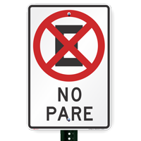 No Pare, No Stopping Sign In Spanish