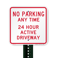No Parking Anytime 24 Hour Active Driveway Signs