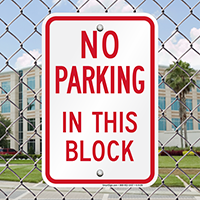 NO PARKING IN THIS BLOCK Signs
