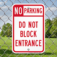 No Parking Do Not Block Entrance Signs