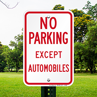 Funny No Parking Except Automobiles Signs