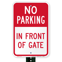 No Parking - In Front Of Gate Signs