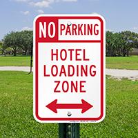 No Parking Hotel Loading Zone Signs, Bidirectional Arrow