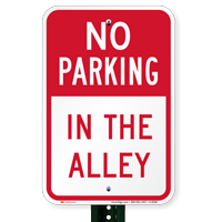 NO PARKING IN THE ALLEY Signs