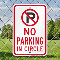 NO PARKING IN CIRCLE Signs